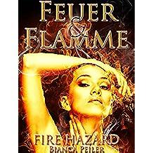 Feuer und Flamme: Teil II der Fire Hazard-Trilogie (German Edition)