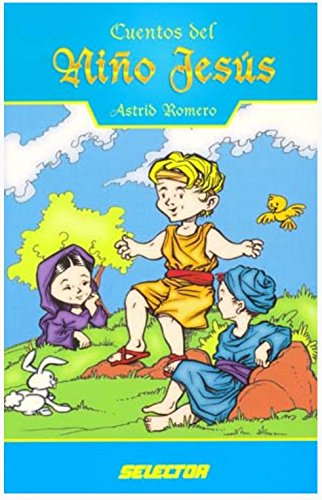 Cuentos del Nino Jesus/ Tales of the Child Jesus (Literatura Infantil) por Astrid Romero