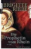 Die Prophetin vom Rhein: Roman
