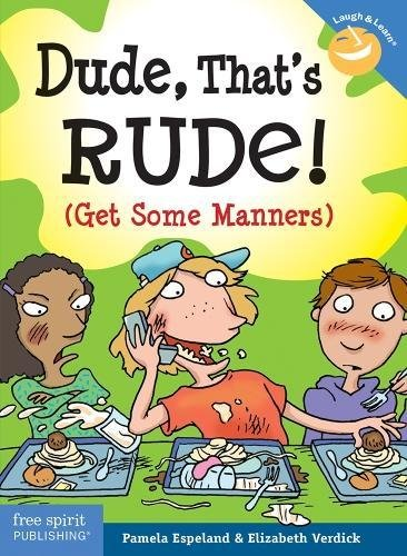 Dude, That's Rude!: (Get Some Manners) (Laugh and Learn)