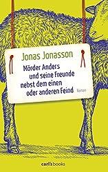 Mörder Anders und seine Freunde nebst dem einen oder anderen Feind: Roman (German Edition)