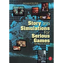 Story and Simulations for Serious Games: Tales from the Trenches by Nick Iuppa (2006-11-15)