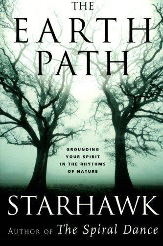 the-earth-path-grounding-your-spirit-in-the-rhythms-of-nature-by-starhawk-2005-paperback