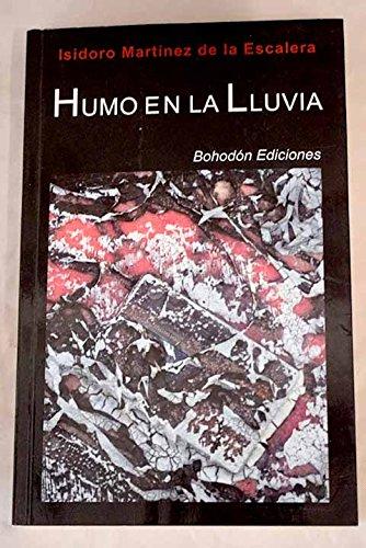Humo en la lluvia (Narradores de nuestro tiempo) por Isidoro Martínez de la Escalera