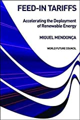 [Feed-in Tariffs: Accelerating the Deployment of Renewable Energy] (By: Miguel Mendonca) [published: July, 2007] Hardcover