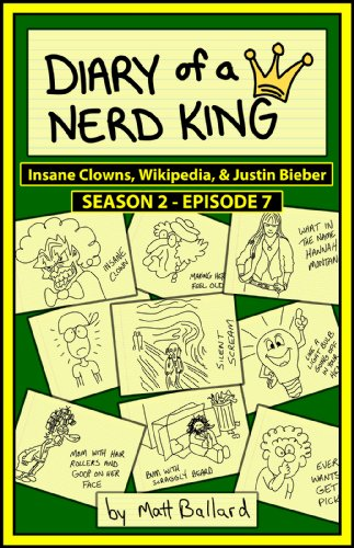 Diary of a Nerd King #2: Episode 7 - Insane Clowns, Wikipedia, and Justin Bieber (English Edition)