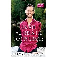 La vie au-delà de toute limite: avec plan d'action (French Edition)