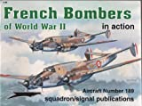 French Bombers of World War II in action - Aircraft No. 189 by Alain Pelletier (2003-11-08)