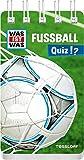 WAS IST WAS Quiz Fußball: Über 100 Fragen und Antworten! Mit Spielanleitung und Punktewertung (WAS IST WAS Quizblöcke) - Lorena Lehnert