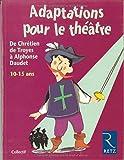 Adaptations pour le théâtre. De Chrétien de Troyes à Alphonse Daudet. 10-15 ans