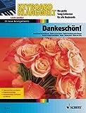 Keyboard Klangwelt: Dankeschön! mit Bleistift -- 15 beliebte Melodien u.a. mit VIELEN DANK FÜR DIE BLUMEN (Udo Jürgens) und DANKESCHÖN (Bert Kaempfert) für Keyboard leicht arrangiert (Noten/sheet music)