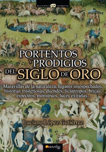 Descargar Libro Portentos y prodigios del Siglo de Oro de Luciano López Gutiérrez