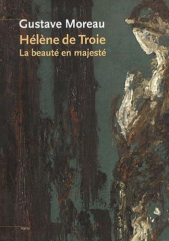 Gustave Moreau - Gustave Moreau, Hélène de Troie : La