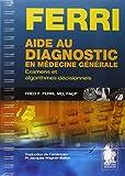 Aide au diagnostic en médecine générale: Examens et algorithmes décisionnels