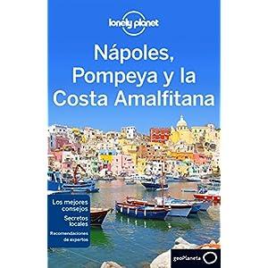 Nápoles, Pompeya y la Costa Amalfitana (Lonely Planet-Guías de Región)