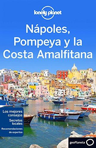 Nápoles, Pompeya y la Costa Amalfitana 2 (Lonely Planet-Guías de Región)