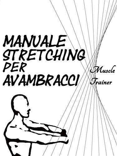 Manuale Stretching per Avambracci di Muscle Trainer