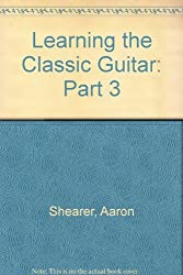 Learning the Classic Guitar: Part 3