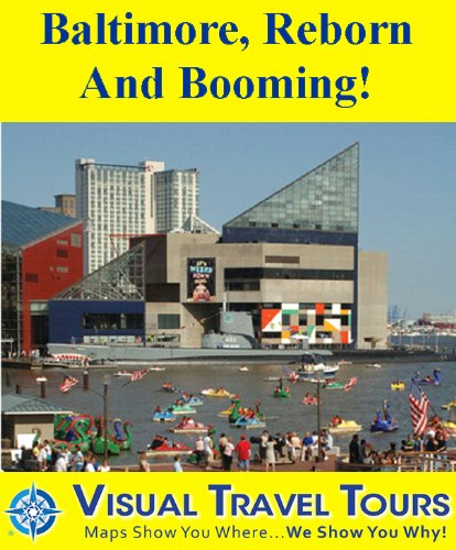 Baltimore, Reborn and Booming: A Self-guided Sightseeing Tour (Tours4Mobile, Visual Travel Tours Book 279) (English Edition)