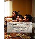 Holiday Cooking: Sauces & Soups (English Edition)