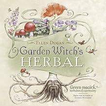 Garden Witch's Herbal: Green Magick, Herbalism & Spirituality