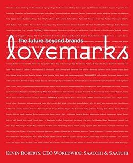 Lovemarks: the future beyond brands von [Roberts, Kevin]