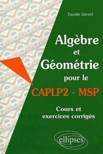 Algèbre et Géométrie pour le CAPLP2-MSP : Cours et exercices corrigés
