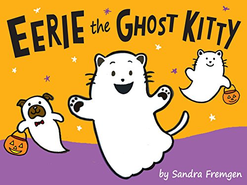 Eerie the Ghost Kitty: Eerie invites you to the Purrfect Halloween!  (A silly and cute rhyming book for babies and toddlers)  (English Edition)