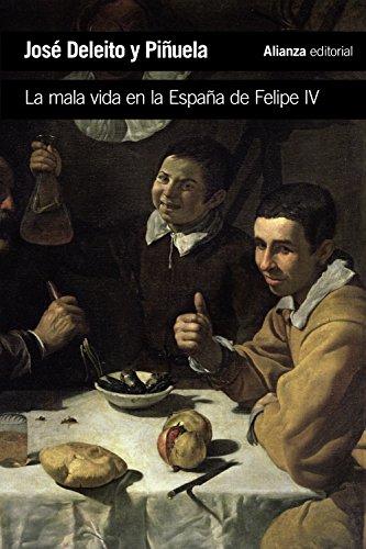 La mala vida en la España de Felipe IV (El Libro De Bolsillo - Historia) por José Deleito y Piñuela