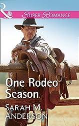 One Rodeo Season (Mills & Boon Superromance)