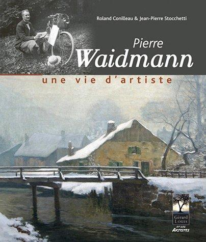 Pierre Waidmann : Une vie d'artiste