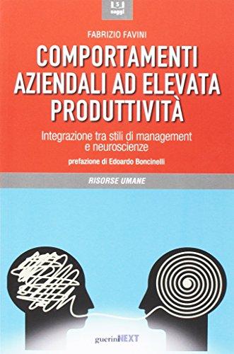 Comportamenti aziendali ad elevata produttività. Integrazione tra stili di management e neueroscienze