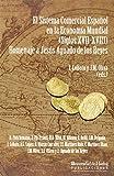 El sistema comercial español en la economía mundial: Homenaje a Jesús Aguado de los Reyes (Collectanea)