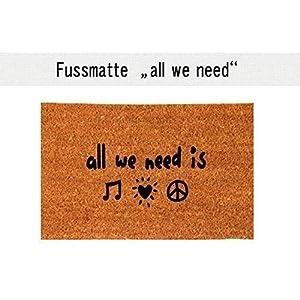 ALL WE NEED Kokos-Fußmatte | Fußabtreter | Türvorleger | Teppich | 40 x 60 cm | mit Spruch | Geschenk | Hochzeit | Geburtstag | Einzug