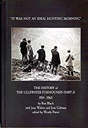"The Ullswater Foxhounds 1914–1965 The Second 50 Years: ""It was not a an ideal hunting morning"" (The Ullswater Foxhounds - A History Book 2)"