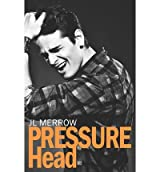 Merrow, J L [ Pressure Head ] [ PRESSURE HEAD ] Aug - 2013 { Paperback }