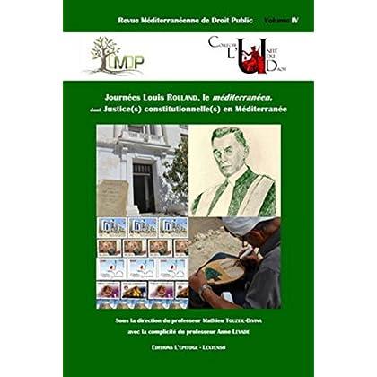 Journées Louis Rolland, Le Méditerranéen. Justice(s) constitutionnelle(s) en Méditerranée