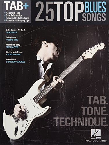 25 Top Blues Songs Tab+ Tab Tone Technique Guitar: Noten für Gitarre (Tab + Series)