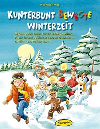 interzeit: Singen, spielen, turnen, tanzen: mit Fingerspielen, Versen, Liedern, Spielen und Bewegungsgeschichten zur Winter- und Weihnachtszeit (Unterricht Weihnachten Spiele)