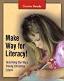 Make Way for Literacy! Teaching the Way Young Children Learn by Gretchen Owocki (2001-08-23)