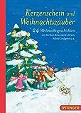 Kerzenschein und Weihnachtszauber: 24 Weihnachtsgeschichten