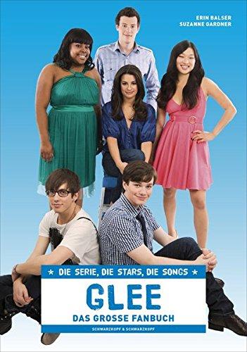 Glee - Das große Fanbuch: Die Serie, die Stars, die Songs (Glee Musik-buch)