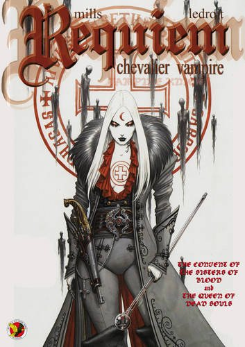 Requiem Vampire Knight Vol. 4: The Convent of the Blood Sisters & The Queen of Dead Souls (Requiem Vampire Knight 4) por Pat Mills