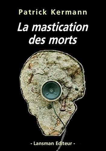 La mastication des morts : Oratorio in progress