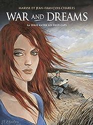 War and Dreams, Tome 1 : La terre entre les deux caps