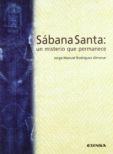 Sábana Santa: un misterio que permanece por Jorge-Manuel Rodriguez