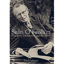 Sean O'Faolain: Literature, Inheritance and the 1930s