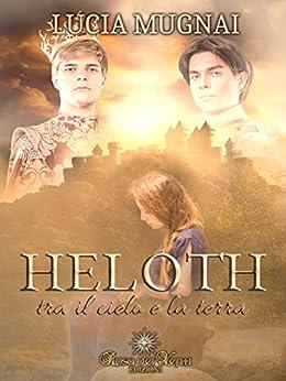 Heloth - Tra il cielo e la terra (I Draghi) di [Mugnai, Lucia]