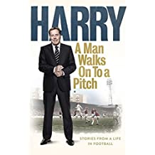 A Man Walks On to a Pitch: Stories from a Life in Football by Harry Redknapp (6-Jul-1905) Hardcover