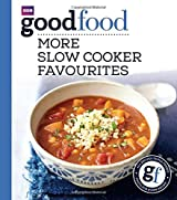 Good Food: More Slow Cooker Favourites: Triple-tested recipes